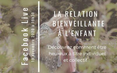 La relation bienveillante à l'enfant en facebook live 🌿